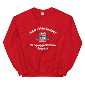 Can This Count as My Ugly Christmas Sweater - Unisex Sweatshirt (Classic Fit)