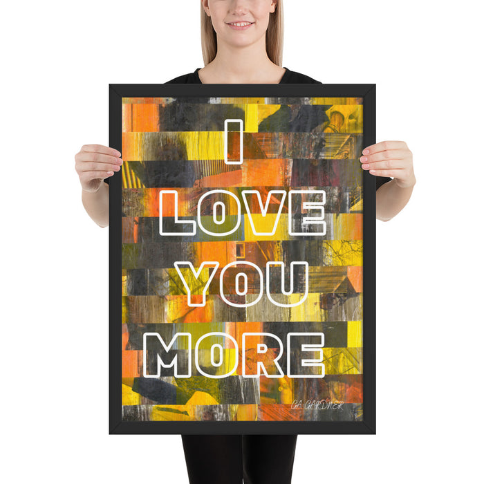Love More Framed Inspirational Poster - gartsy.com