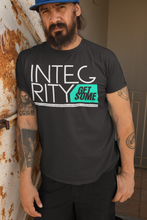 Load image into Gallery viewer, Integrity - Get Some | Morall Army