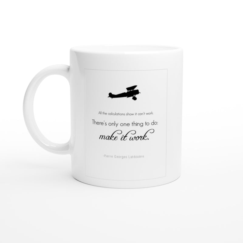 White Ceramic Mug - Inspirational Quote: Latécoère
