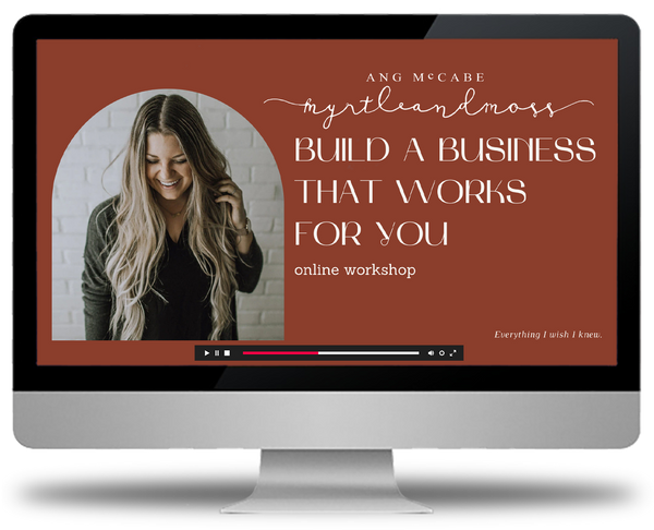Build a Business That Works For You - Online Workshop
