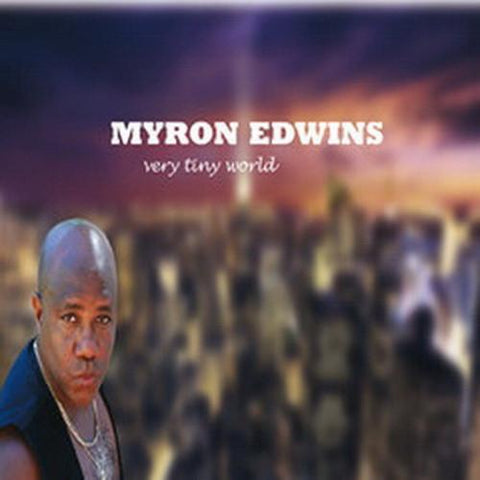 Myron Edwins - Very Tiny World - T25CL