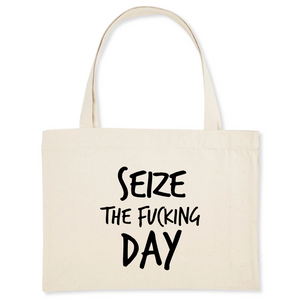 Seize The Fucking Day Organic Tote Bag