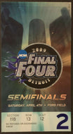 2009 NCAA Final Four Basketball Ticket Semi-Finals Detroit Ford Field +