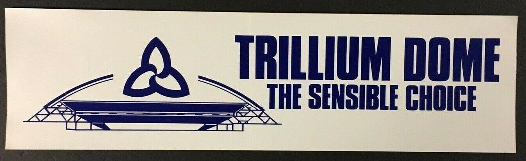 Trillium Dome The Sensible Choice Bumper Sticker Decal Mississauga ON Stadium