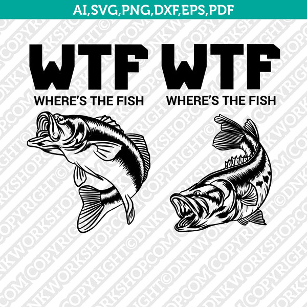 Download Where Is The Fish Bass Fish Fishing Svg Cut File Cricut Vector Png Dnkworkshop