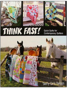 Think Fast, Quick Quilts for Contemporary Quilters, By Swirly Girl Designs