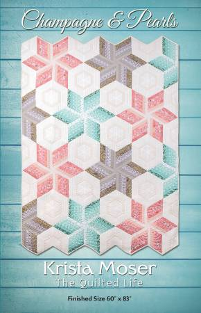 Champagne & Pearls, by Krista Moser The Quilted Life