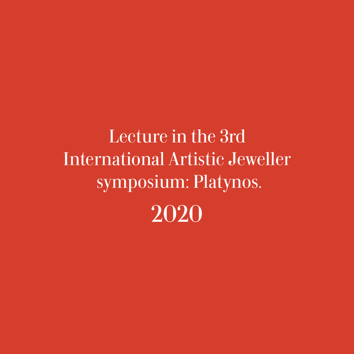 Lecture in the 3rd International Artistic Jewellery symposium: Platynos