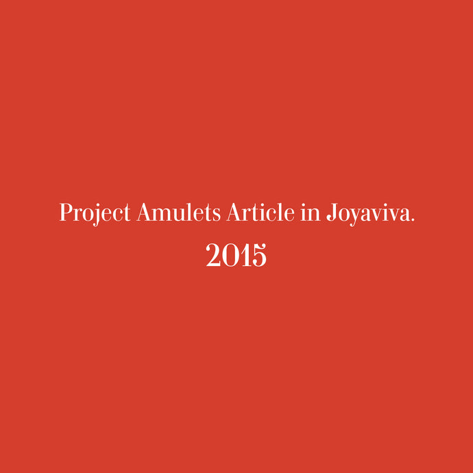 Project Amulets Article in Joyaviva
