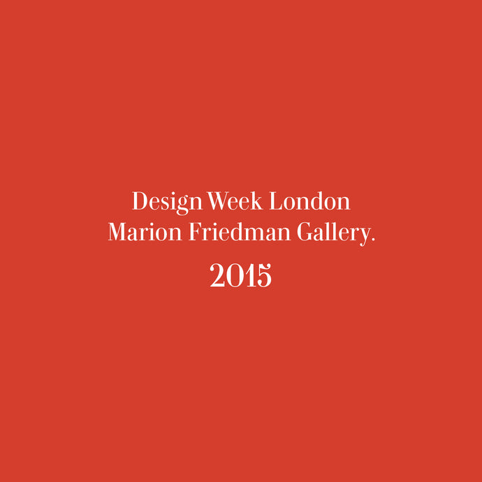 Design Week London Marion Friedman Gallery