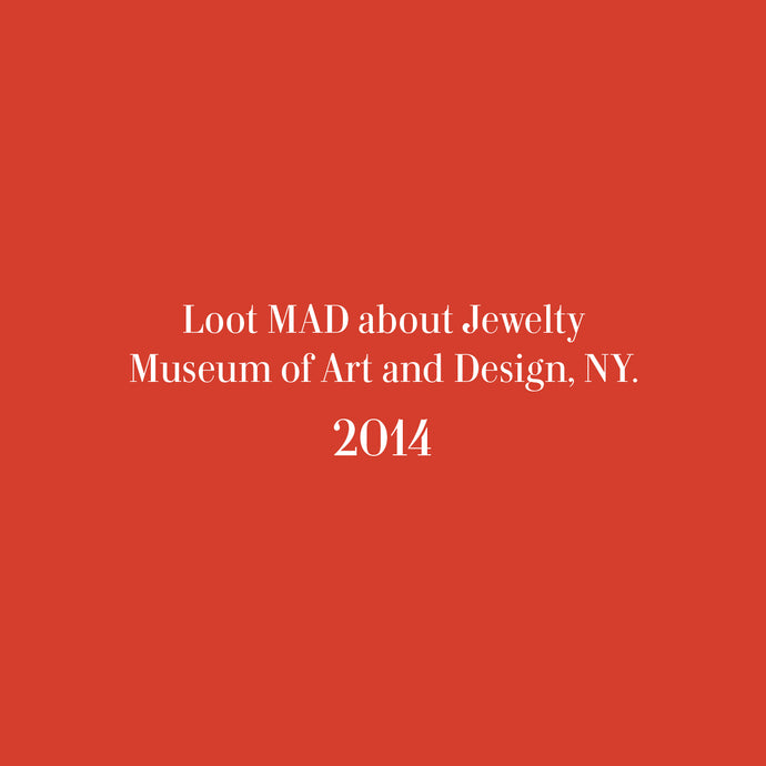 Loot MAD about Jewelty at Museum of Art and Design, NY
