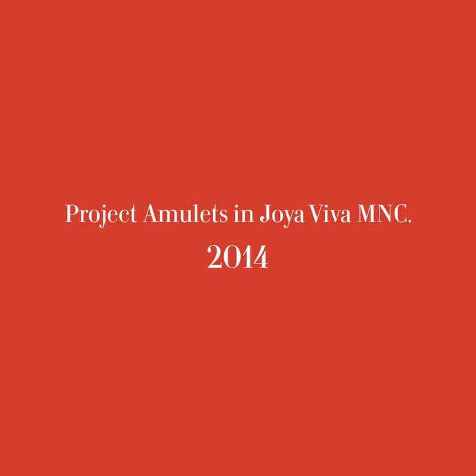 Project Amulets in Joya Viva MNC