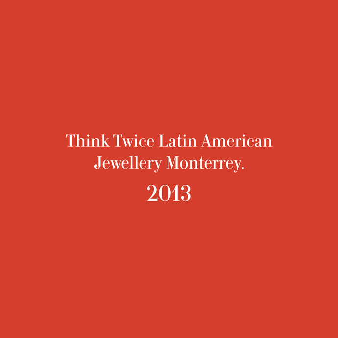 Think Twice Latina American Jewellery Monterrey