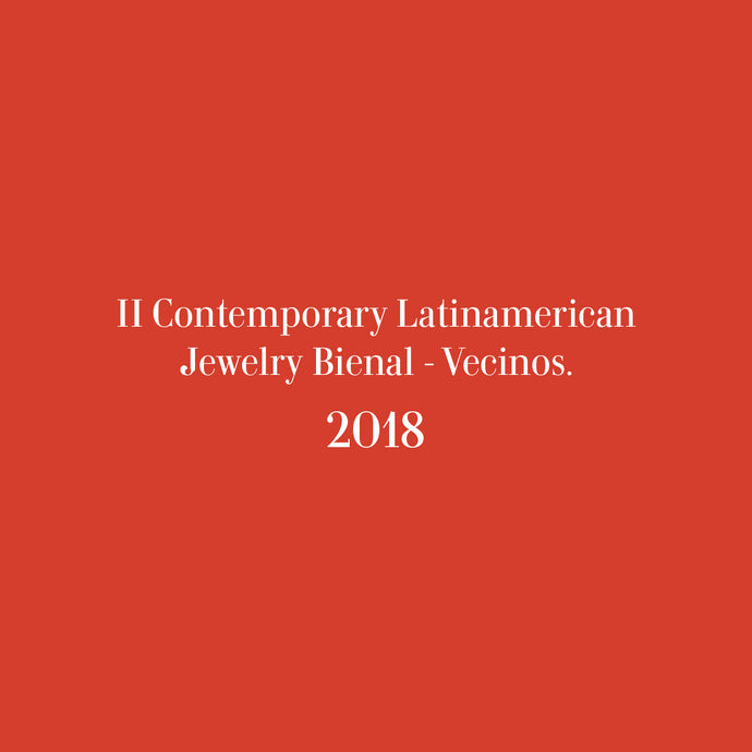 II Contemporary Latinamerican Jewelry Bienal - Vecinos