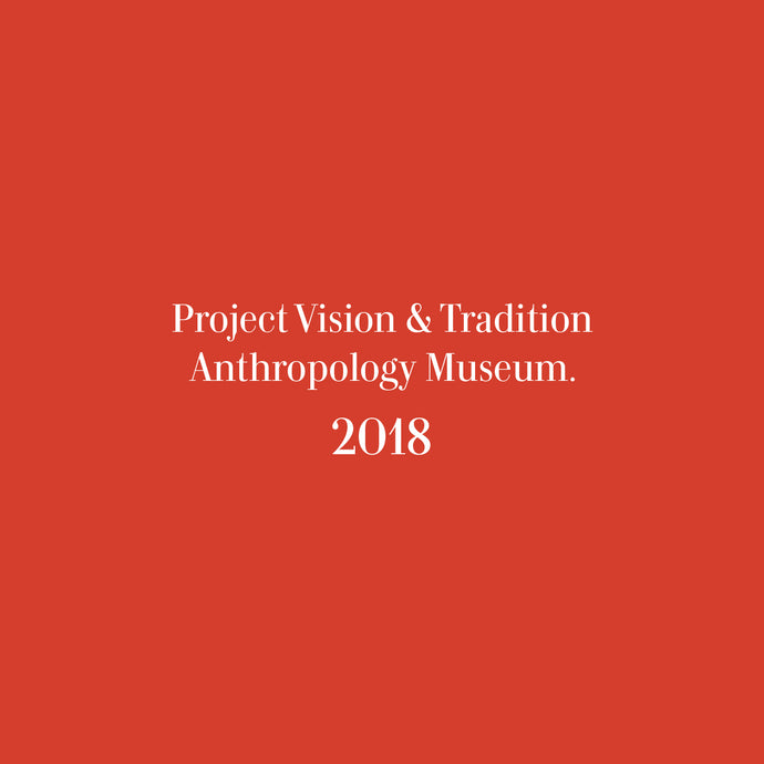 Project Vision & Tradition in Anthropology Museum