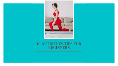 10 Nutrition tips for beginners