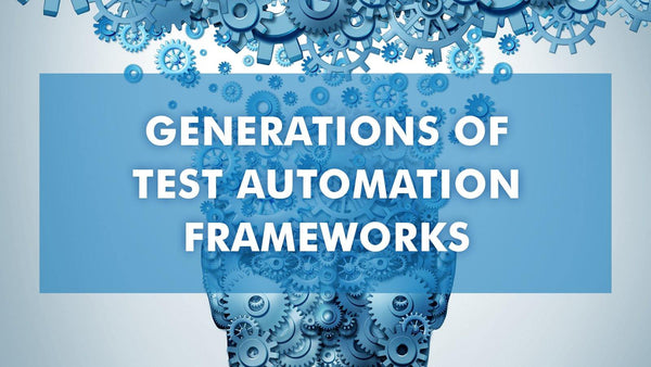 Generations of Test Automation Frameworks - BPB Online