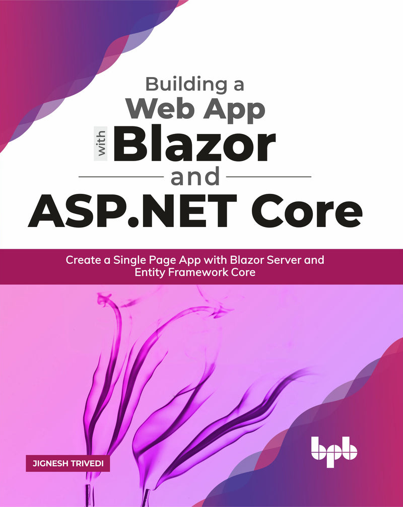 Building a Web App with Blazor and ASP .Net Core - BPB Online
