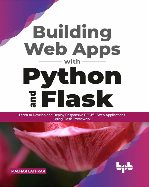 Building Web Apps with Python and Flask - BPB Online