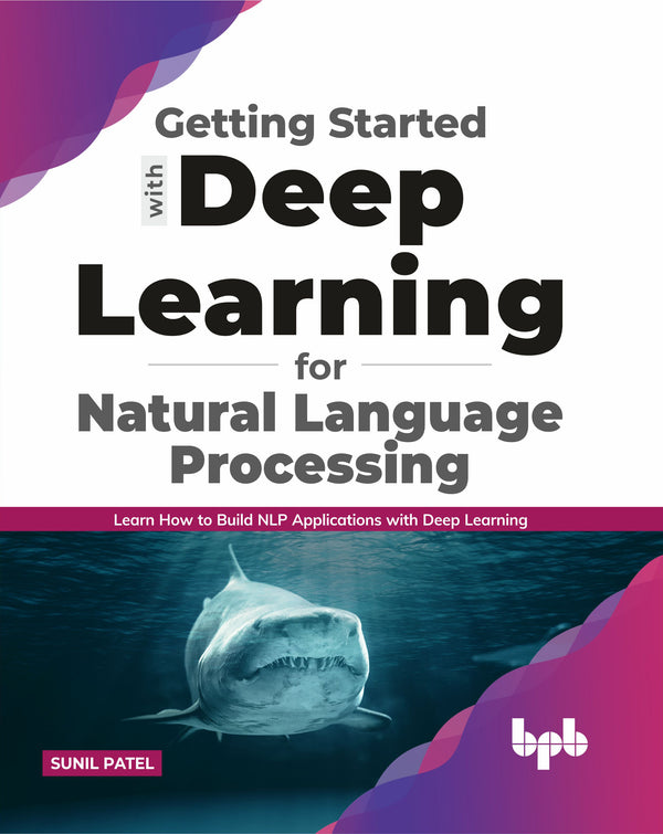 Getting started with Deep Learning for Natural Language Processing - BPB Online