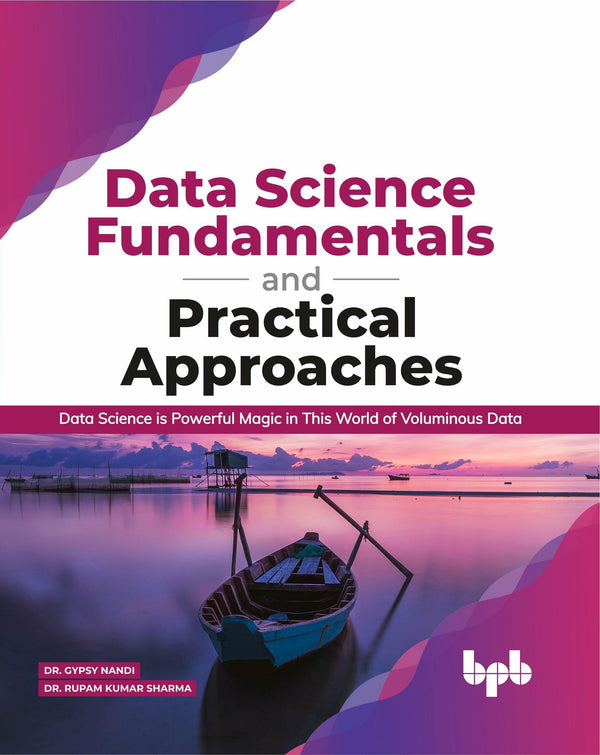 Data Science Fundamentals and Practical Approaches - BPB Online