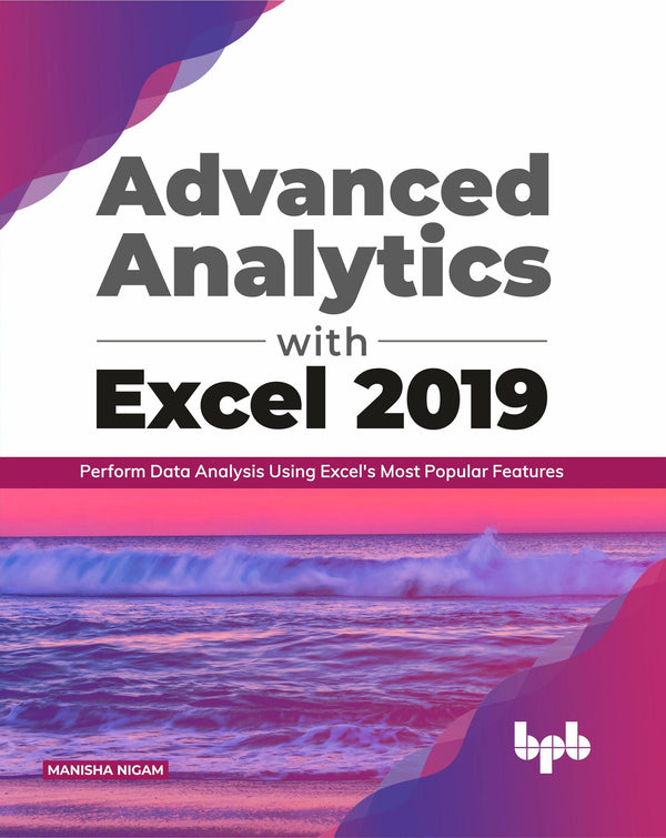 Advanced Analytics with Excel 2019 - BPB Online