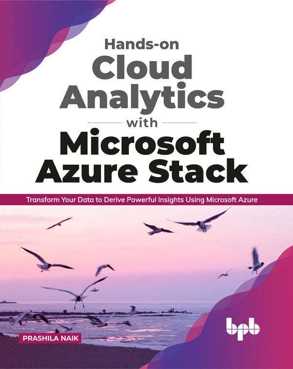 Hands-on Cloud Analytics with Microsoft Azure Stack - BPB Online