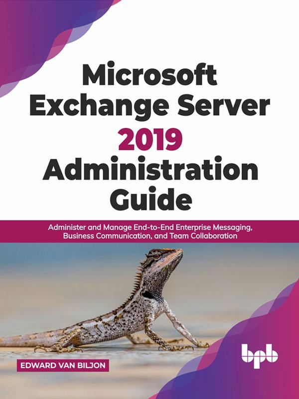 Microsoft Exchange Server 2019 Administration Guide - BPB Online