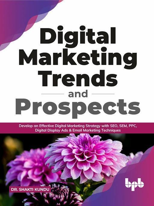 Digital Marketing Trends and Prospects - BPB Online