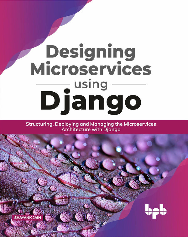 Designing Microservices using Django - BPB Online