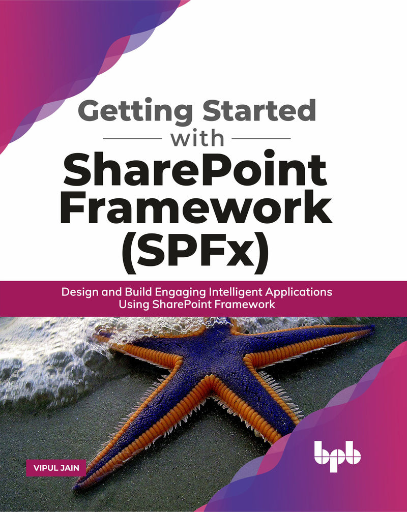 Getting Started with SharePoint Framework (SPFx) - BPB Online