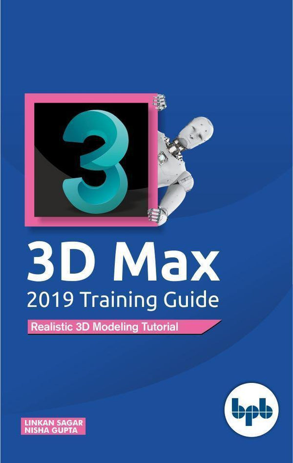 3D Max 2019 Training Guide - BPB Online