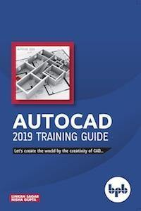 AutoCAD 2019 Training Guide - BPB Online