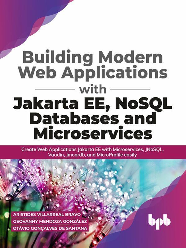 Building Modern Web Applications With JakartaEE, NoSQL Databases and Microservices - BPB Online