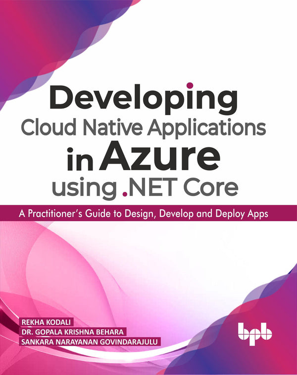 Developing Cloud Native Applications in Azure using .NET Core - BPB Online