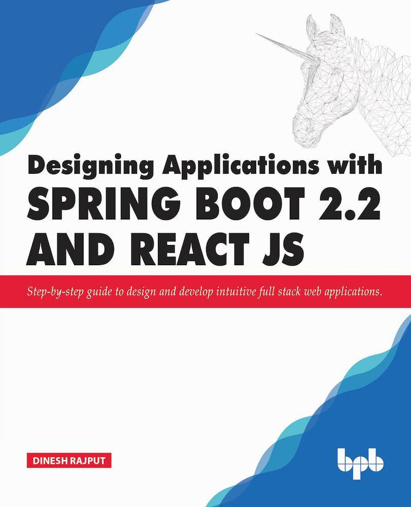 Designing Applications with Spring Boot 2.2 and React JS - BPB Online
