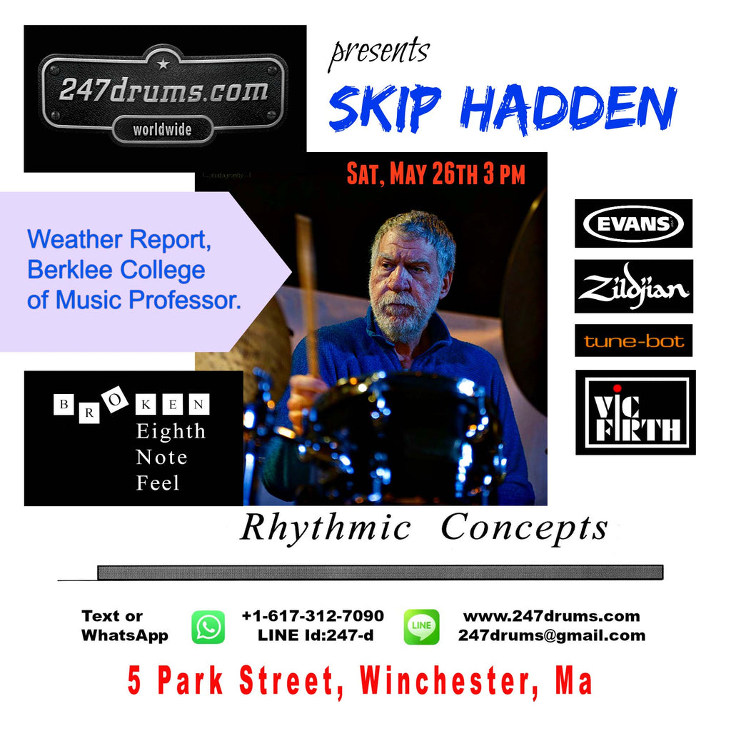 "EVENT - Skip Hadden Presentation ""Rhythmic Concepts"" - Broken Eighth Note Feel - drummed with Weather Report and Berklee College of Music Professor -  FREE to the public - a presentation you don't want to miss!!"