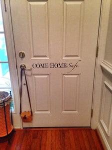 Come Home Safe Decal for Police, Military, Fire, or just anyone in your family!