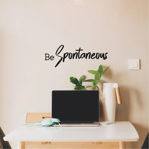 "Be Spontaneous - Inspirational Life Quotes Wall Art Vinyl Decal - 7"" X 20"" Decoration Vinyl Sticker - Motivational Wall Art Decal - Bedroom Living Room Decor - Trendy Wall Art 660078091142"
