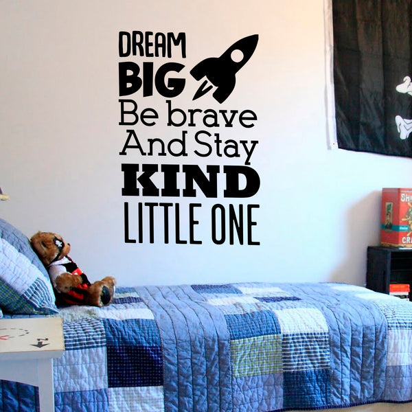 Dream Big Be Brave and Stay Kind Little One - Vinyl Wall Art Stickers - 35