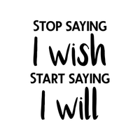 "Vinyl Wall Art Decal - Stop Saying I Wish and Start Saying I Will - 29"" x 23"" - Decoration Home Living Room Bedroom Dorm Room Office Sticker - Modern Peel and Stick Motivational Life Quote Decals 660078116616"