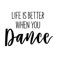 "Vinyl Wall Art Decal - Life is Better When You Dance - 20"" x 28"" - Inspirational Home Living Room Bedroom Sticker Decor - Positive Office Workplace Peel and Stick Adhesive Decals 660078119266"