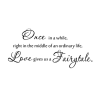 "Once in a while, right in the middle of an ordinary life, Love gives us a Fairytale.. - Size 32"" x 15"" - Vinyl Wall Decal Sticker Art"
