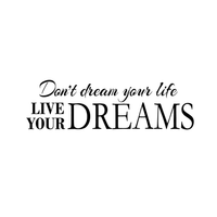 "Don't dream your life.. Live your Dreams - 30"" x 10"" - Vinyl Wall Decal Sticker Art"