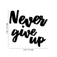 "Never Give Up - 20"" x 19"" - Motivational Quote - Wall Art Decal  Life Quotes Wall Art - Over The Door Vinyl Sticker 660078088937"