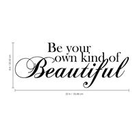 "Be your own kind of Beautiful - 22"" X 8"""
