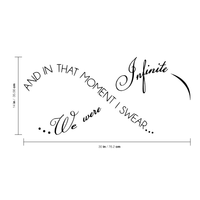 "Printique And in that moment I swear we were infinite -  30"" x 14"" -  Infinity love Vinyl Wall Decal Sticker Art"