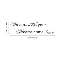 "Dream until your dreams come true.. - 30"" x 8"" - Cute girly vinyl decal"
