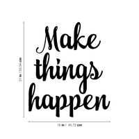 "Make Things Happen Motivational Quote - Wall Art Decal - 18"" x 21"" - Decoration Vinyl Sticker - Life Quote Decal - Gym Wall Vinyl Art"